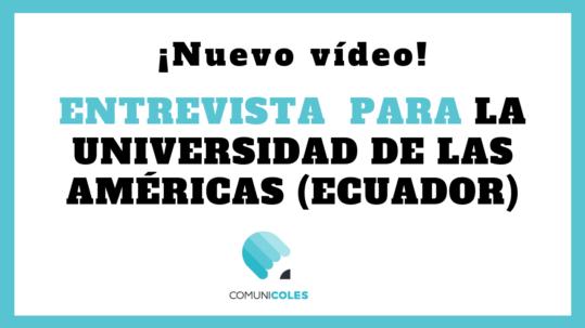 <b>Entrevista para La Universidad de Las Américas</b>